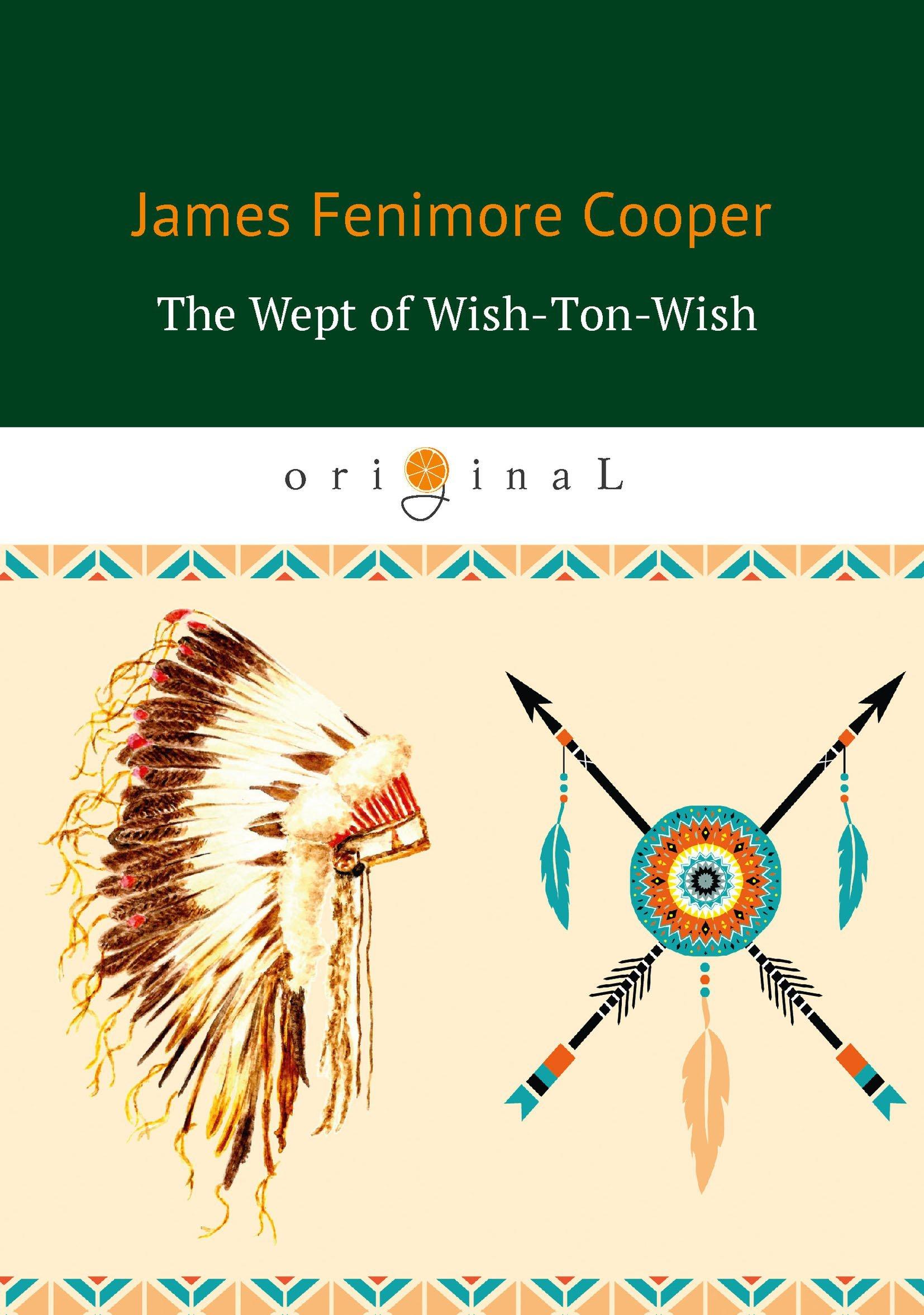 Купер Джеймс Фенимор The Wept of Wish-Ton-Wish = Долина Виш-тон-Виш: роман на англ.яз недорого