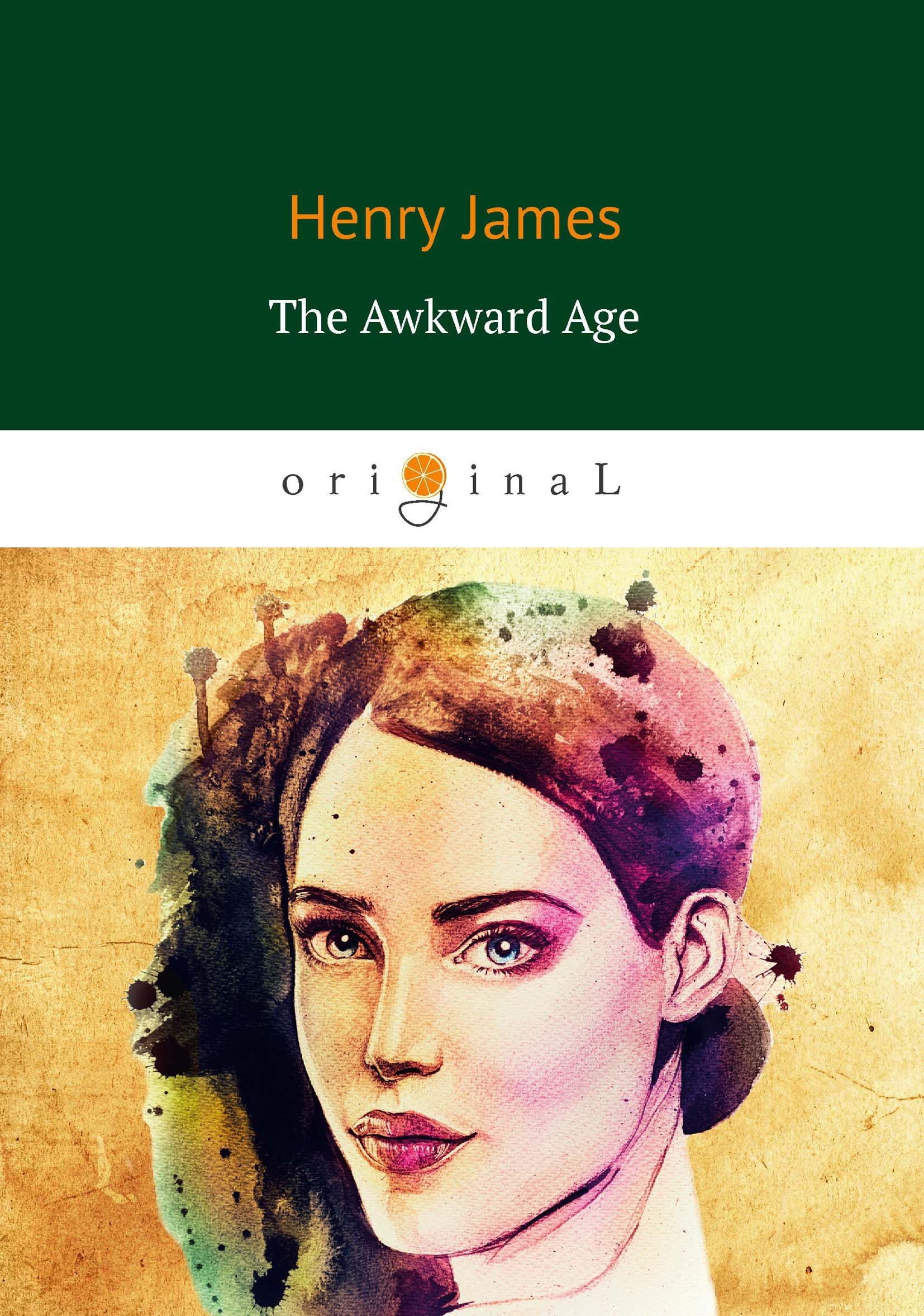 Джеймс Генри The Awkward Age = Неудобный возраст: на англ.яз ram s nanda biomechanics in orthodontics
