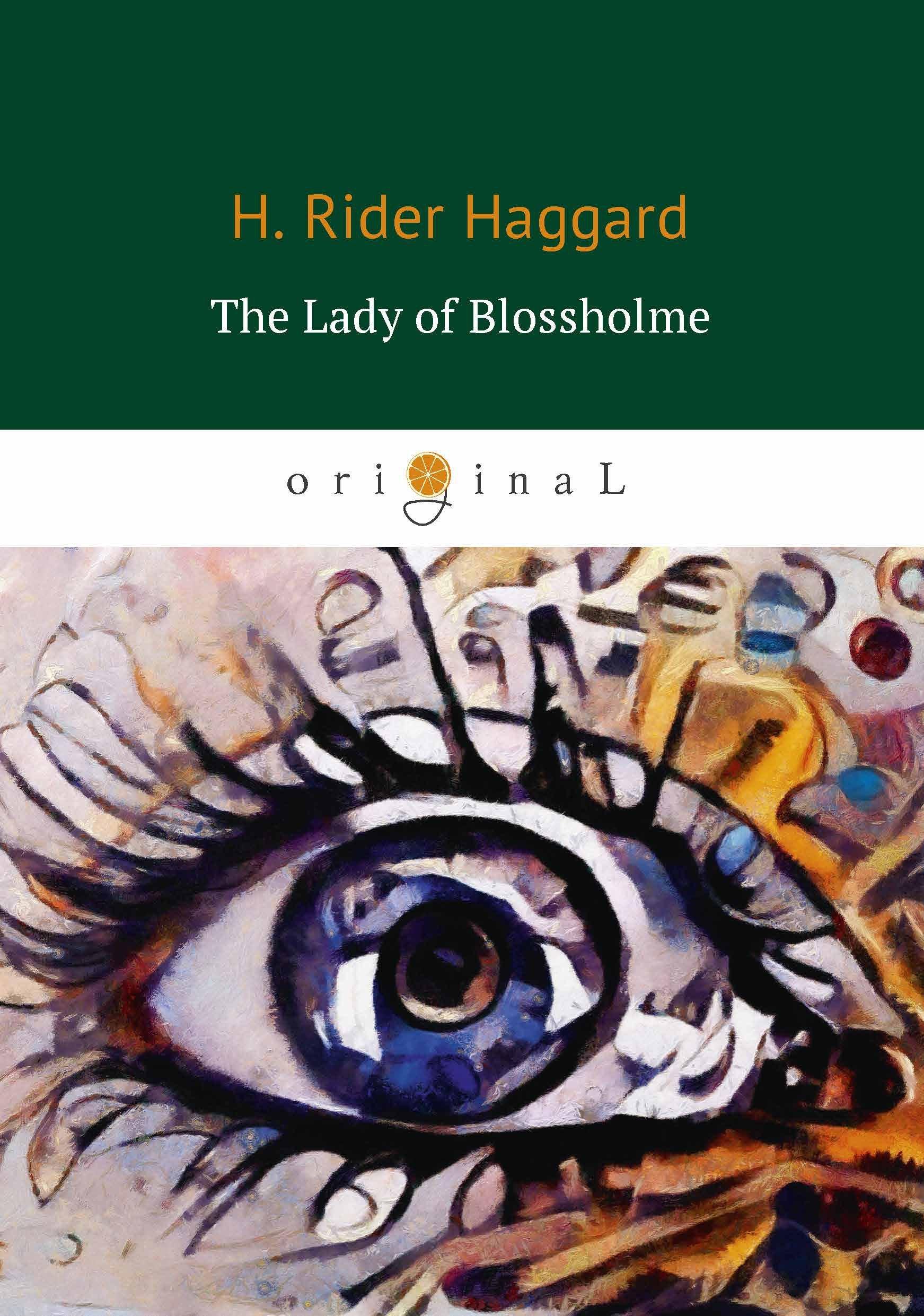 Хаггард Генри Райдер The Lady of Blossholme = Хозяйка Блосхолма: на англ.яз king s the waste lands