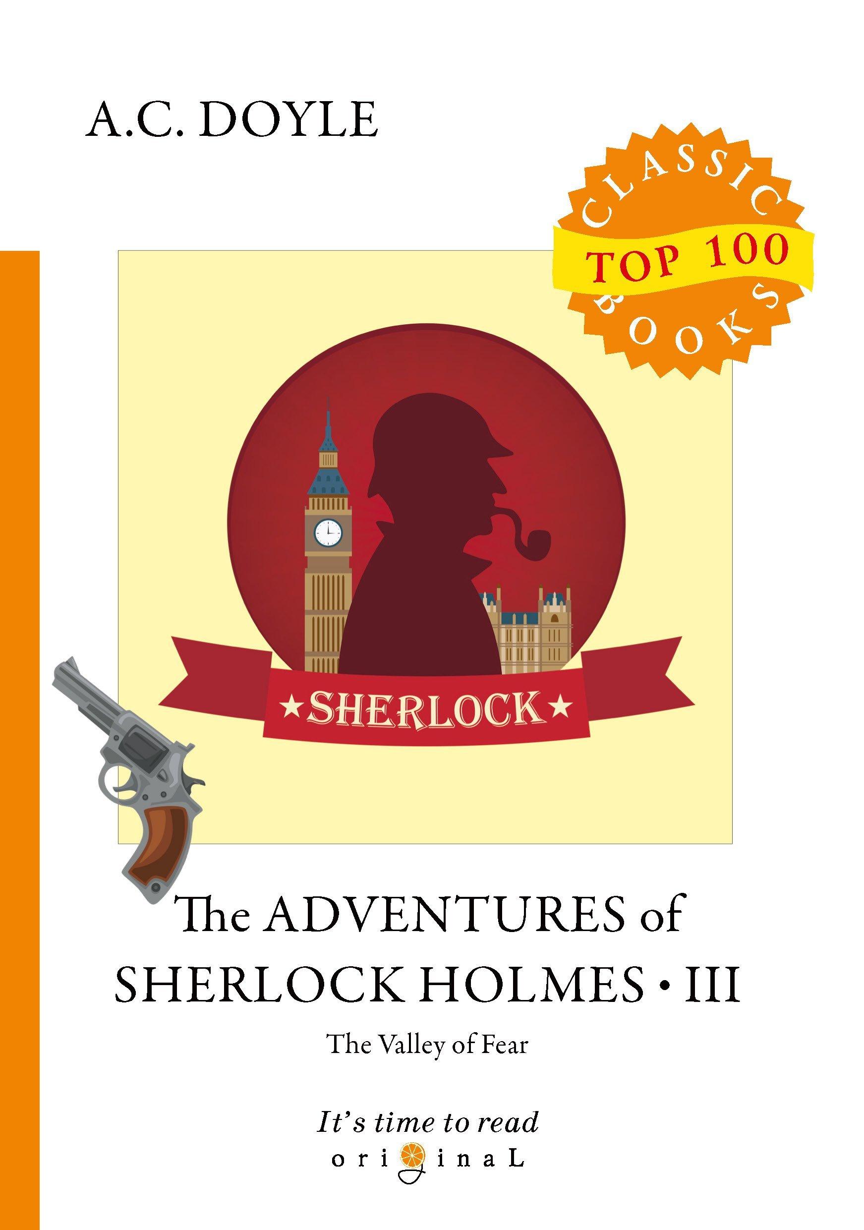 Doyle A.C. The Adventures of Sherlock Holmes III. The Valley Of Fear = Приключения Шерлока Холмса III. Долина ужаса: на англ.яз peter messent the crime fiction handbook