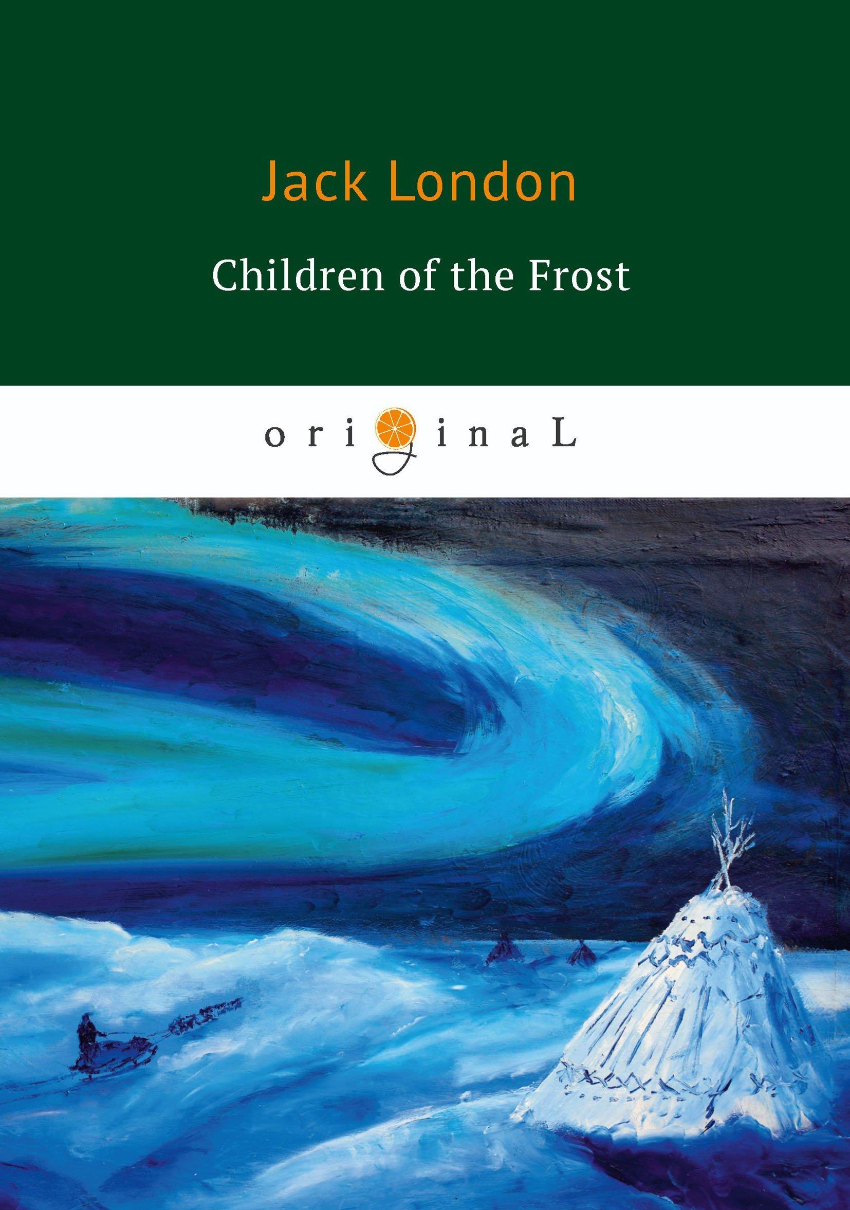 Фото - Лондон Джек Children of the Frost = Дети мороза: на англ.яз london j children of the frost