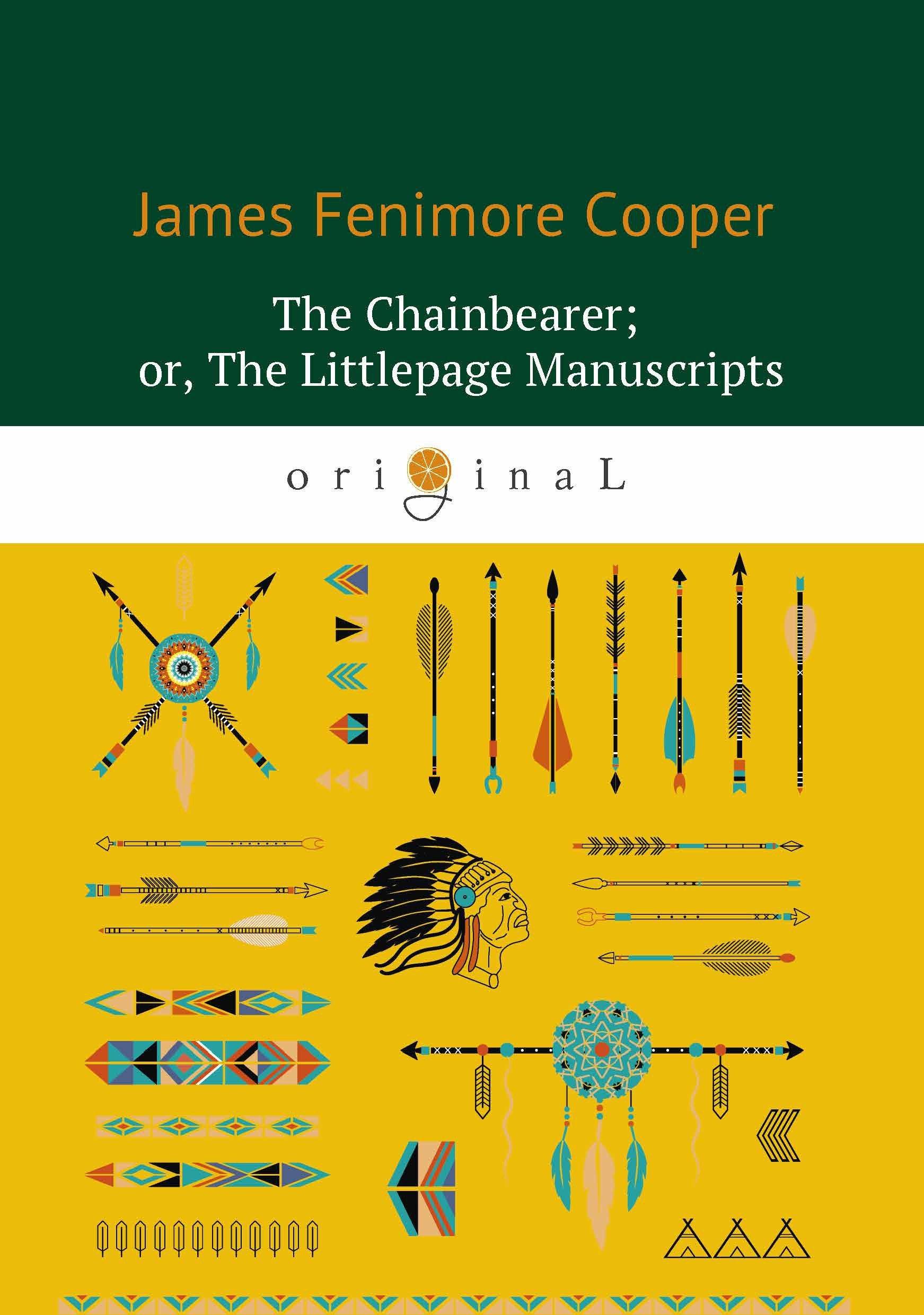 Купер Джеймс Фенимор The Chainbearer; or, The Littlepage Manuscripts = Землемер: на англ.яз недорого