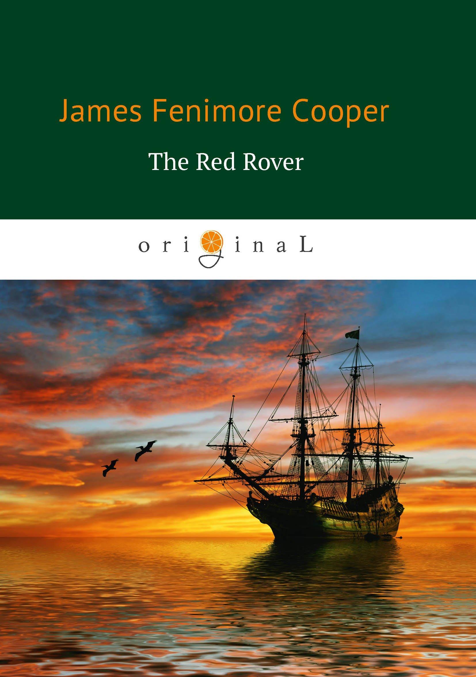 Купер Джеймс Фенимор The Red Rover = Красный корсар: на англ.яз джеймс фенимор купер the red rover afloat and ashore