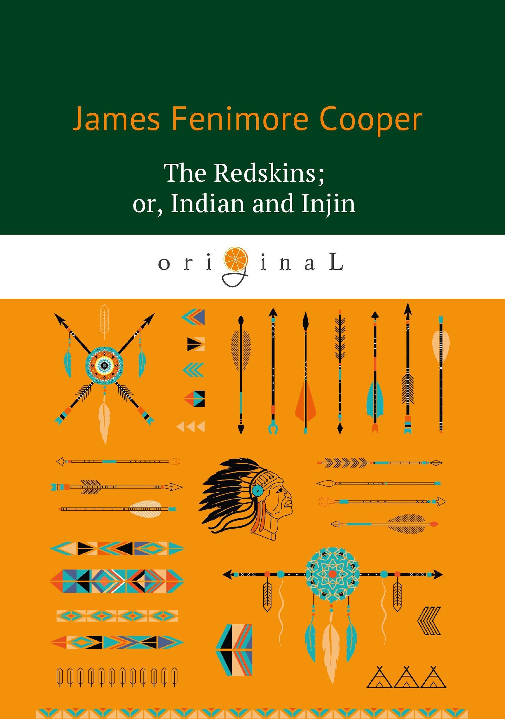 Купер Джеймс Фенимор The Redskins; or, Indian and Injin = Краснокожие: роман на англ.яз недорого