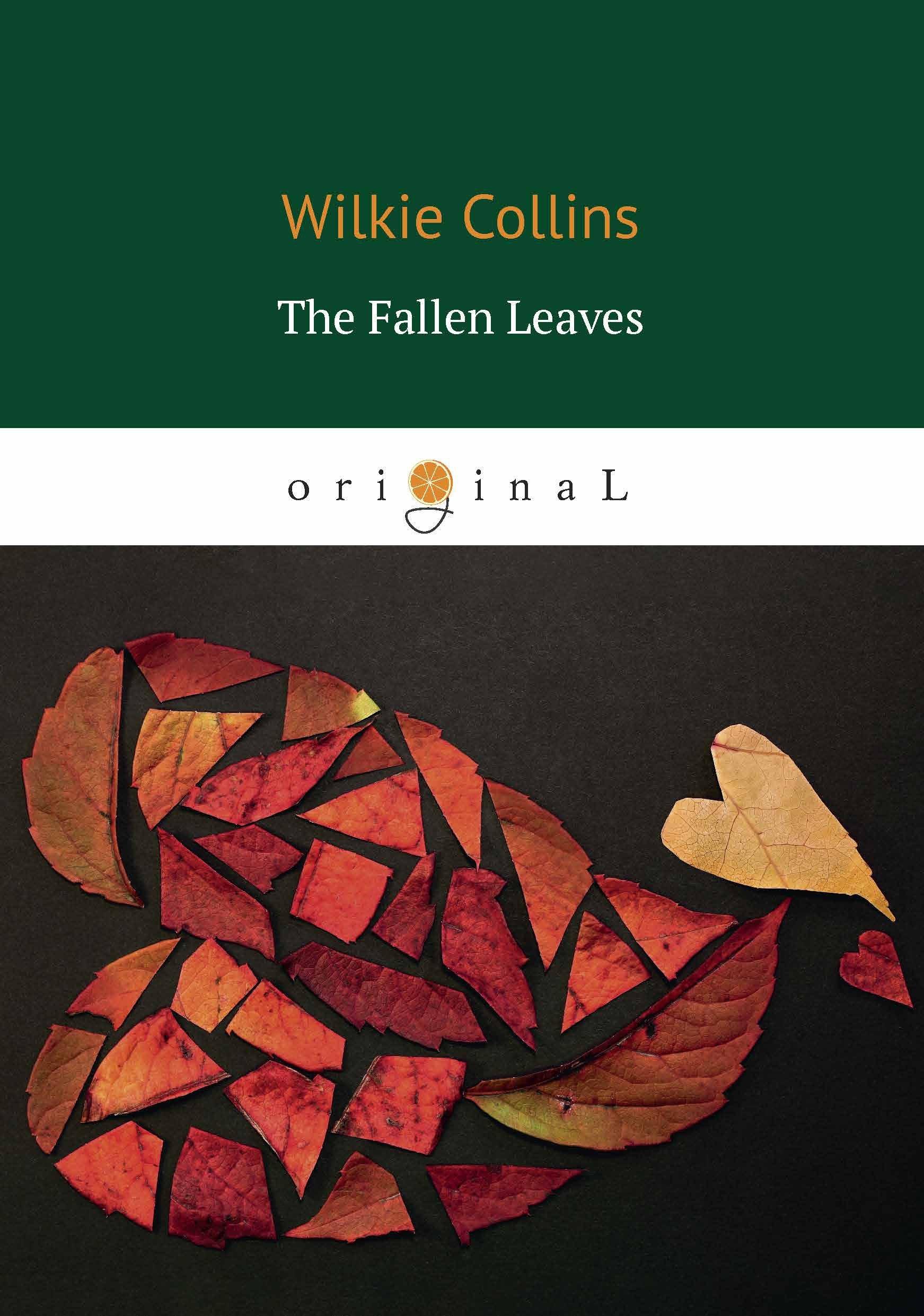 Коллинз Уилки The Fallen Leaves = Опавшие листья: на англ.яз недорого