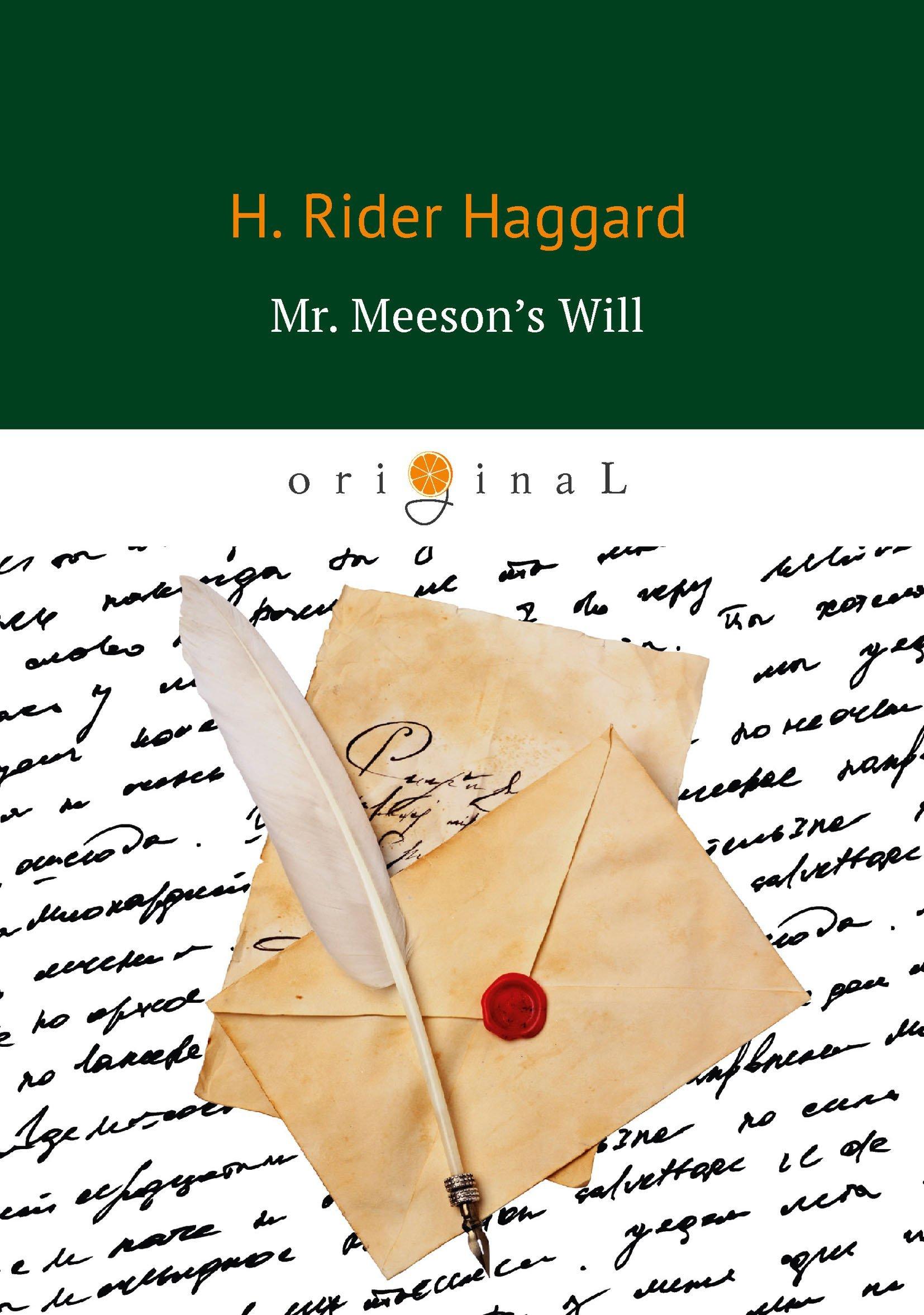 Mr. Meeson's Will = Завещание мистера Мизона: на англ.яз