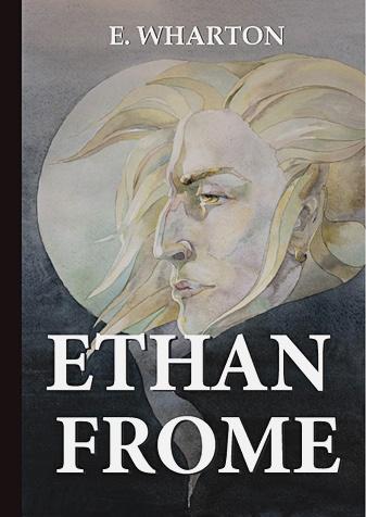 Wharton E. - Ethan Frome = Итан Фром: роман на англ.яз обложка книги