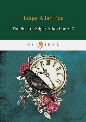 Poe E.A. - The Best of Edgar Allan Poe. Vol. 4 = Эдгар Аллан По. Избранное: на англ.яз обложка книги