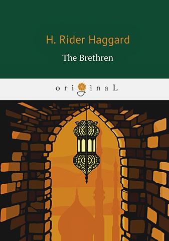 Haggard H.R. - The Brethren = Принцесса Баальбека: роман на англ.яз обложка книги