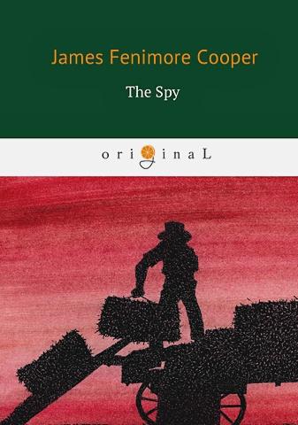 Cooper J.F. - The Spy = Шпион: на англ.яз обложка книги