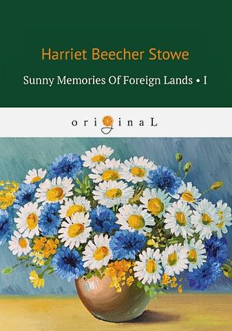Stowe H.B. - Sunny Memories Of Foreign Lands 1 = Солнечные воспоминания 1: на англ.яз обложка книги