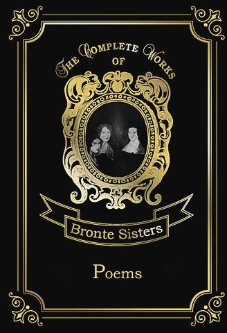 Bronte C., Bronte E., Bronte A. - Poems = Сборник стихов. Т. 10: на англ.яз обложка книги