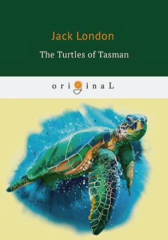 London J. - The Turtles of Tasman = Черепахи Тасмана: на англ.яз обложка книги