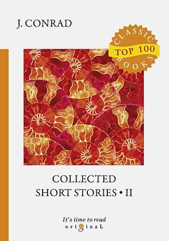 Conrad J. - Collected Short Stories 2 = Cборник коротких рассказов 2: на англ.яз обложка книги