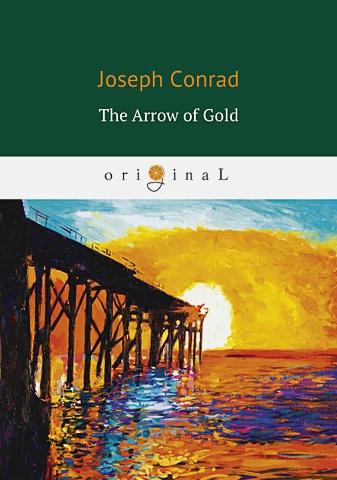 Conrad J. - The Arrow of Gold = Золотая стрела: на англ.яз обложка книги