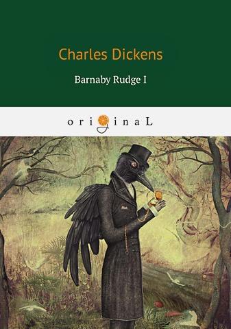 Dickens C. - Barnaby Rudge I = Барнеби Радж 1: роман на англ.яз обложка книги