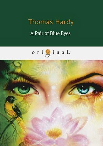 Hardy T. - A Pair of Blue Eyes = Пара голубых глаз: роман на англ.яз обложка книги