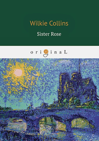 Collins W. - Sister Rose = Сестра Роза: на англ.яз обложка книги
