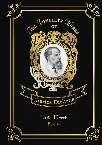 Dickens C. - Little Dorrit. Poverty = Крошка Доррит. Бедность. Т. 3: на англ.яз обложка книги