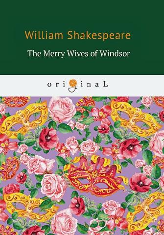 Shakespeare W. - The Merry Wives of Windsor = Виндзорские насмешницы: на англ.яз обложка книги
