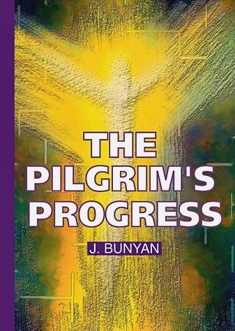 Bunyan J. - The Pilgrim's Progress = Путешествие Пилигрима в Небесную Страну: на англ.яз обложка книги