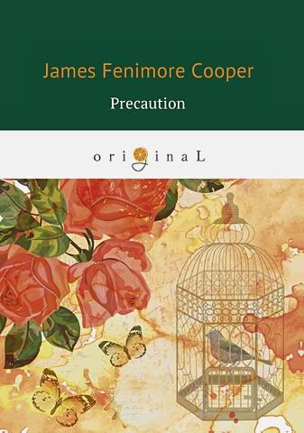 Cooper J.F. - Precaution = Предосторожность: на англ.яз обложка книги