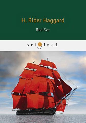 Haggard H.R. - Red Eve = Алая Ева: на англ.яз обложка книги