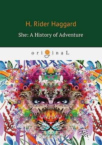 Haggard H.R. - She: A History of Adventure = Она: история приключения: на англ.яз обложка книги