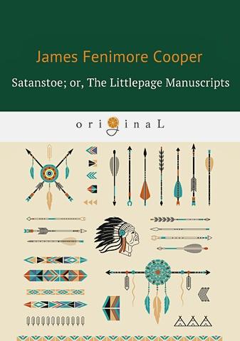 Cooper J.F. - Satanstoe; or, The Littlepage Manuscripts = Сатанстоу: на англ.яз обложка книги
