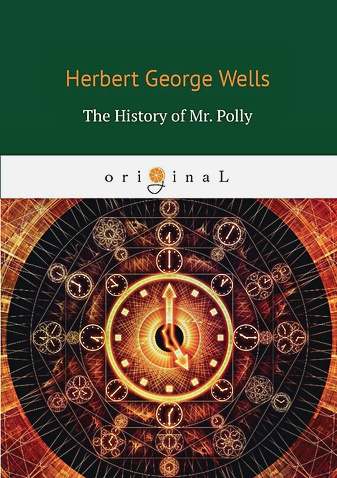 Wells H.G. - The History of Mr. Polly = История мистера Полли: на англ.яз обложка книги