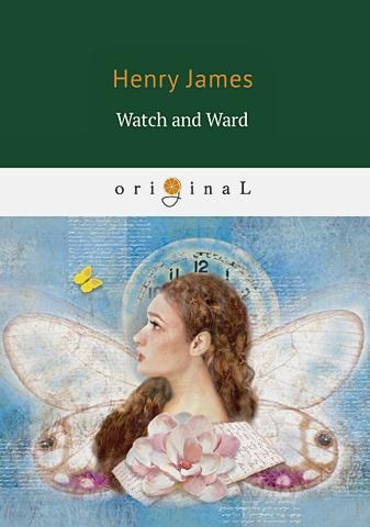 James H. - Watch and Ward = Опекун и опекаемая: на англ.яз обложка книги