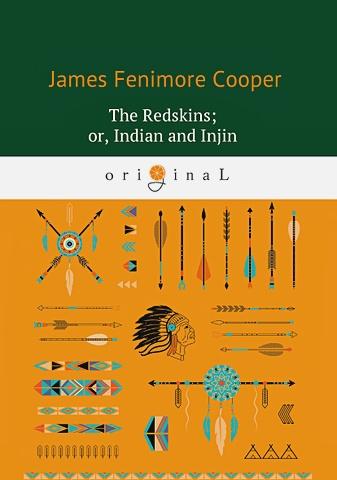 Cooper J.F. - The Redskins; or, Indian and Injin = Краснокожие: роман на англ.яз обложка книги