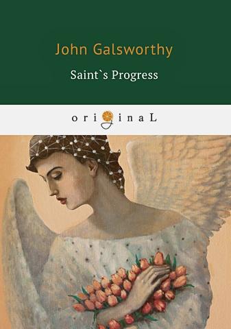 Galsworthy J. - Saint`s Progress = Путь святого: на англ.яз обложка книги