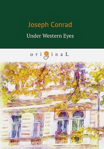 Conrad J. - Under Western Eyes = Западные глаза: роман на англ.яз обложка книги