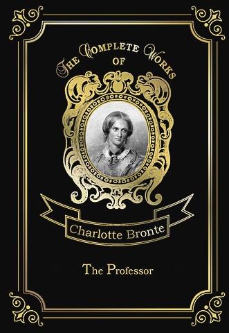 Bronte C. - The Professor = Учитель: на англ.яз обложка книги