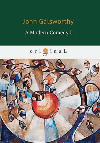 Galsworthy J. - A Modern Comedy 1 = Современная комедия 1: на англ.яз обложка книги