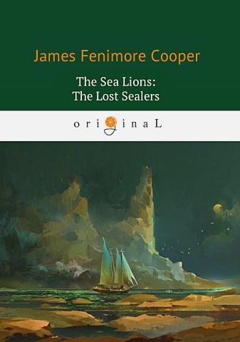 Cooper J.F. - The Sea Lions: The Lost Sealers = Морские львы: роман на англ.яз обложка книги