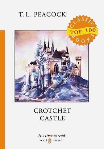 Peacock T.L. - Crotchet Castle = Замок капризов: на англ.яз обложка книги