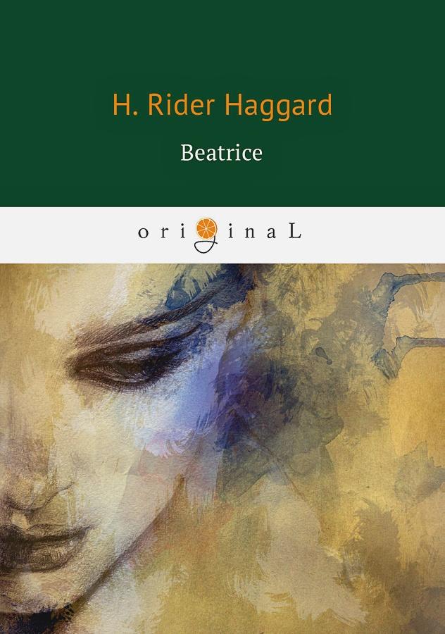 Haggard H.R. - Beatrice = Беатрис: роман на англ.яз. обложка книги