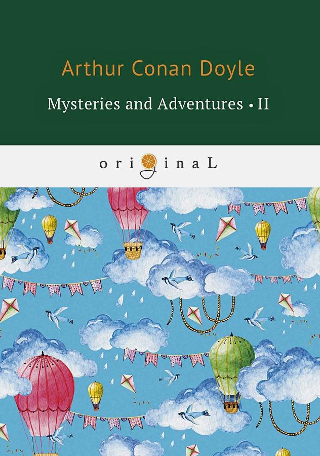 Doyle A.C. - Mysteries and Adventures 2 = Тайны и Приключения 2: на англ.яз обложка книги