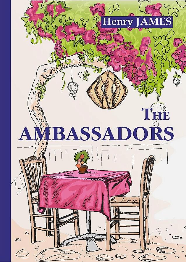 James H. - The Ambassadors = Послы: роман на англ.яз обложка книги