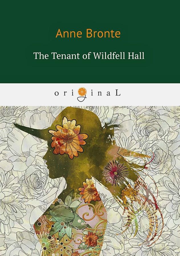 Bronte A. - The Tenant of Wildfell Hall = Незнакомка из Уайлдфелл-Холл: на англ.яз обложка книги