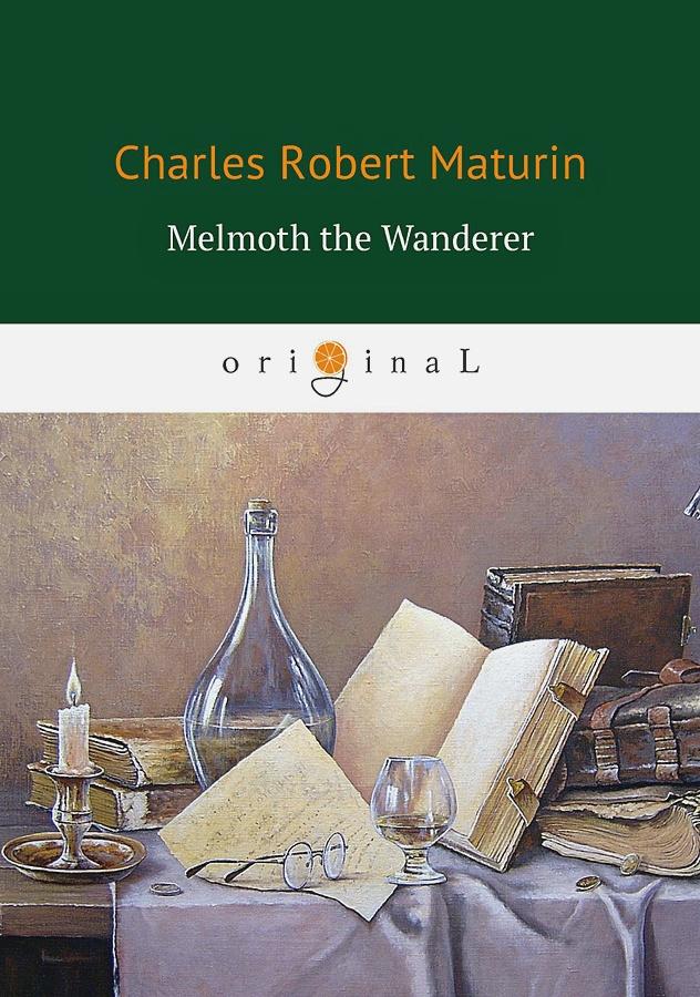 Maturin C.R. - Melmoth the Wanderer = Мельмот Скиталец: на англ.яз обложка книги