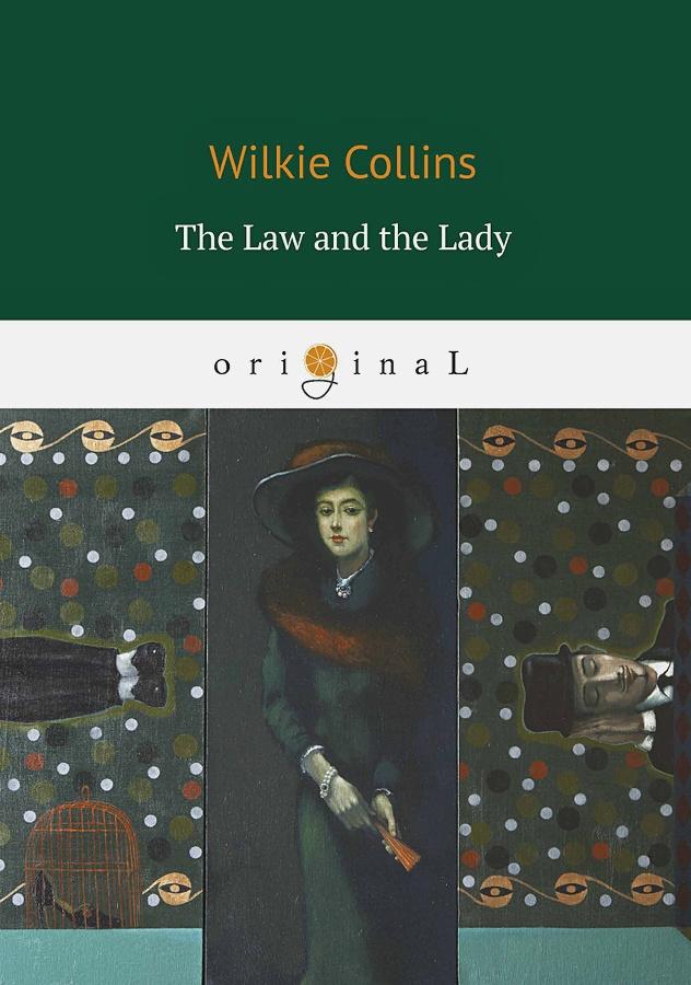 Collins W. - The Law and the Lady = Закон и Леди: на англ.яз обложка книги