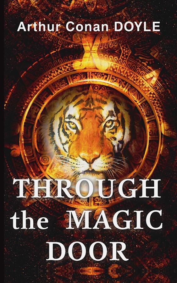 Doyle A.C. - Through the Magic Door = Сквозь волшебную дверь: на англ.яз обложка книги