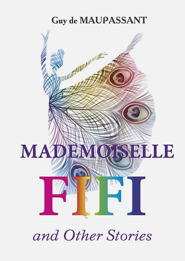 Maupassant G.D. - Mademoiselle Fifi and Other Stories = Мадемуазель Фифи и другие рассказы: на англ.яз обложка книги