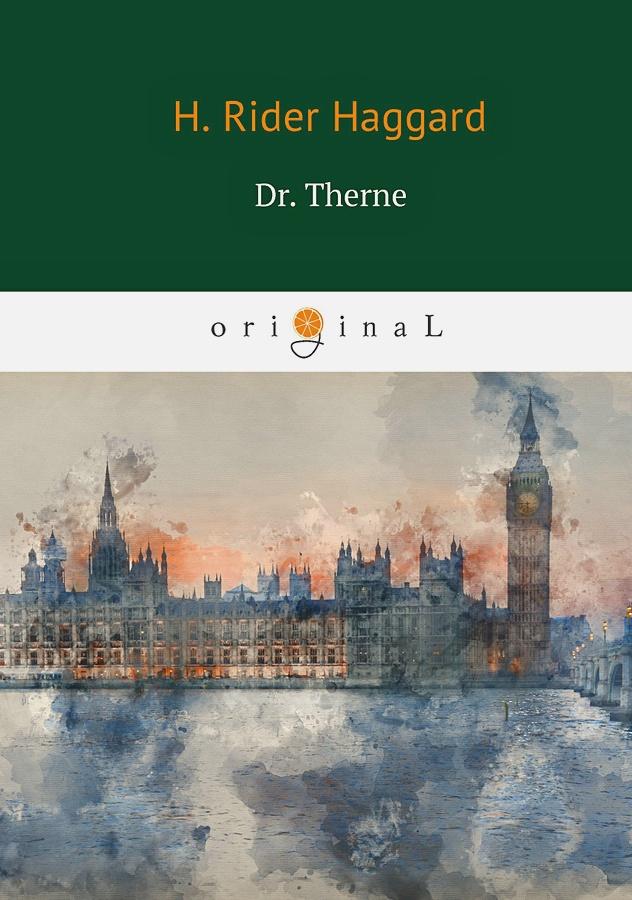 Haggard H.R. - Dr. Therne = Доктор Терн: на англ.яз обложка книги