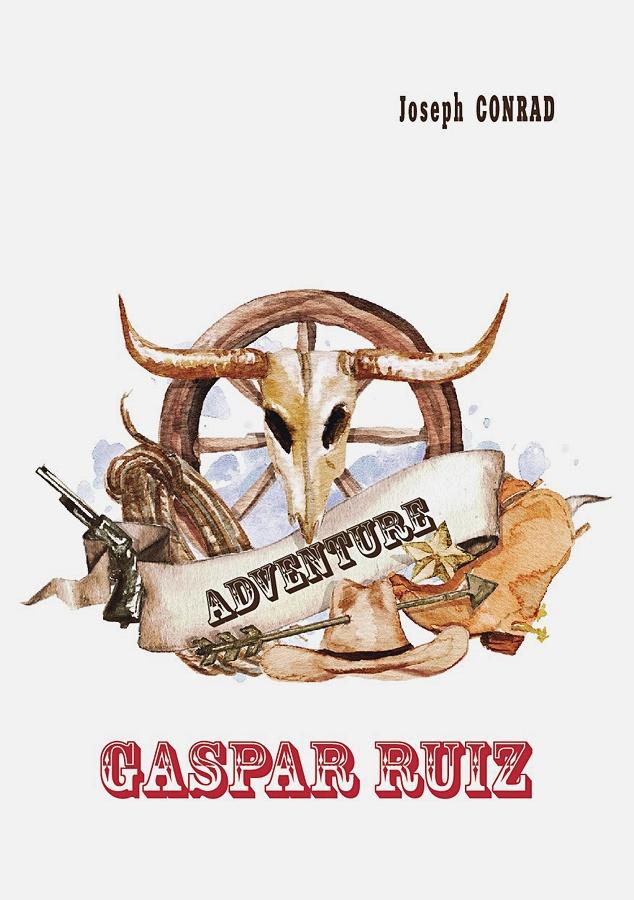 Conrad J. - Gaspar Ruiz = Гаспар Руис: рассказ на англ.языке обложка книги