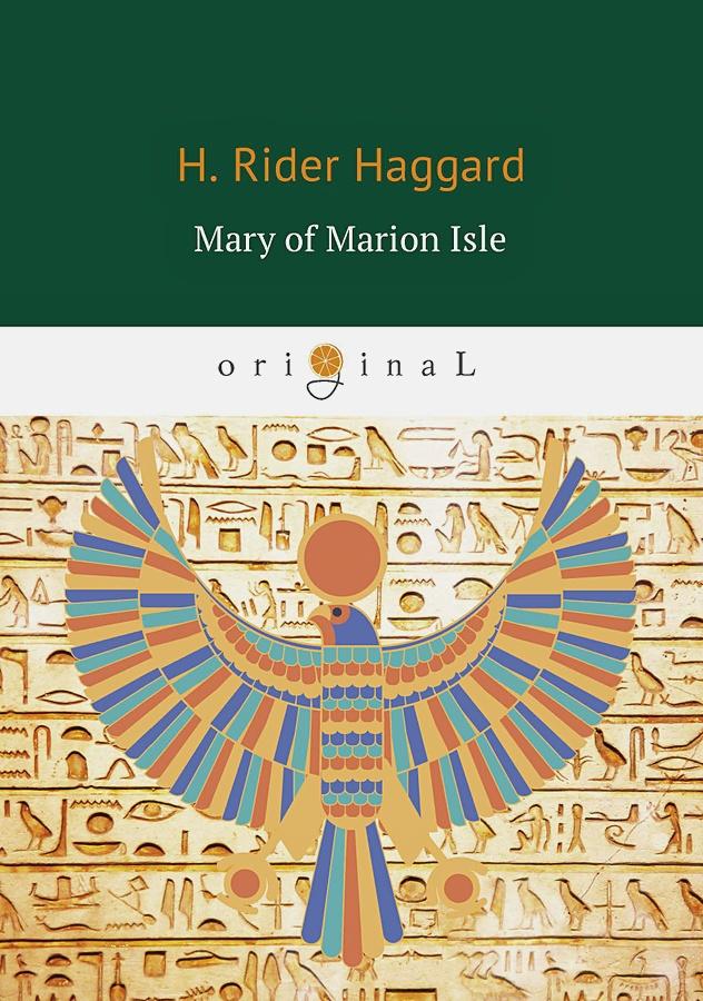 Haggard H.R. - Mary of Marion Isle = Мэри острова Мэрион: роман на англ.яз обложка книги