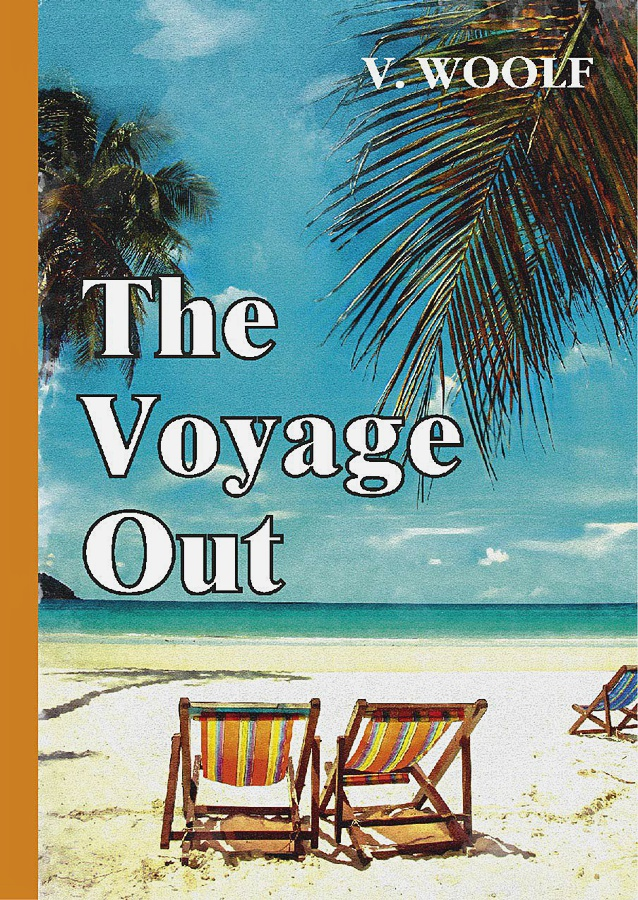 Woolf V. - The Voyage Out = По морю прочь: роман на англ.яз обложка книги
